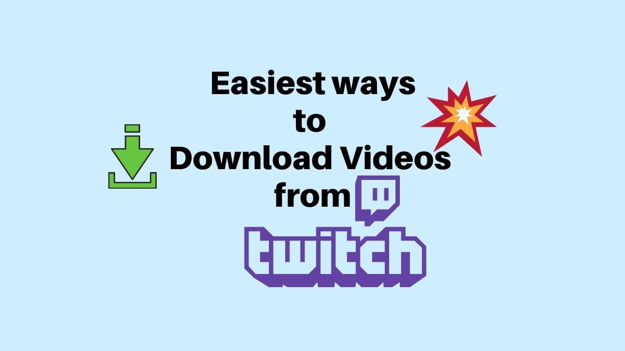 Easiest ways to Download Videos from twitch