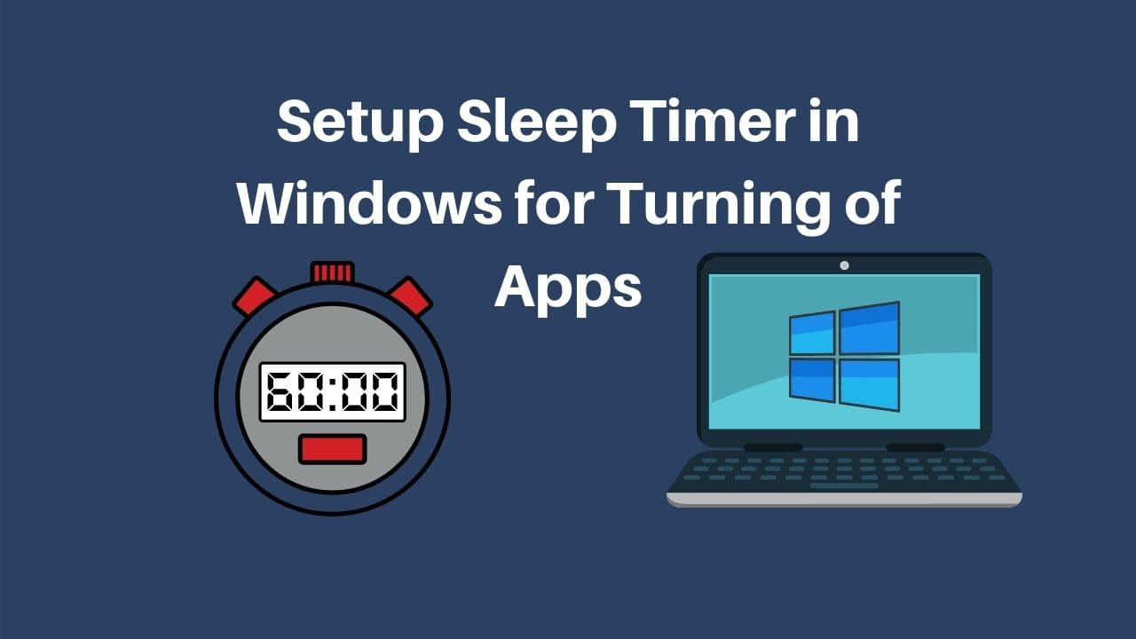 Setup Sleep Timer in Windows for Turning of Apps