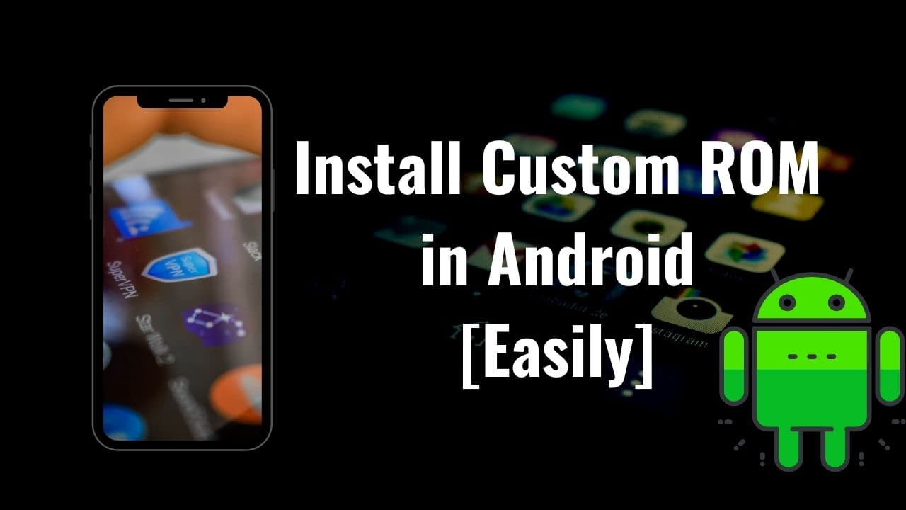 Install Custom ROM in Android Easily
